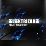 Elektrizare Podcast #6 by ARTIFUCKT