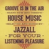 Jazzall - Groove is in the Air Mix (80 min)
