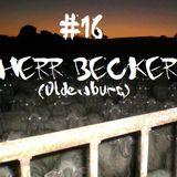 Herr Becker - Shut Up And Dark #16