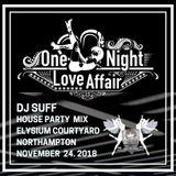 ONE NIGHT LOVE AFFAIR present DJ SUFF HOUSEPARTY MIX OCTOBER 2018