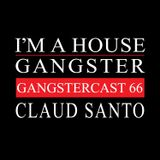 CLAUD SANTO   GANGSTERCAST 66
