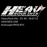 Heavy Rock Hits - ED#5 - 28/07/2015