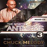 Anthems Vol 3 - Chuck Melody.