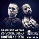 DJ Johnny Rebel & Soulful Solly Brown -  Morpheus Soul Show 86