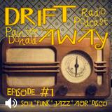 DRIFT AWAY Radio Show - Episode 1 - PainterDonald