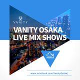 VANITY OSAKA LIVE MIX SHOWS Vol.9