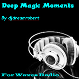 """Deep Magic Moments"" #19 for WAVES Radio"