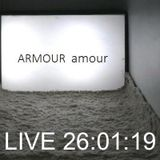 ARMOUR amour - LIVE 26:01:19