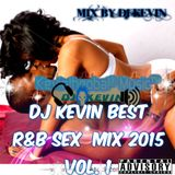 DJ KEVIN BEST R&B SEX MIX 2015 VOL. 1