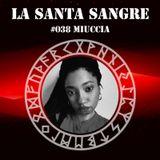 LA SANTA SANGRE #038: MIUCCIA