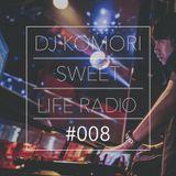 DJ KOMORI - Sweet Life Radio #008