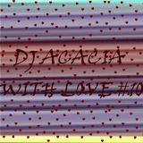 DJ ACACIA-WITH LOVE #10