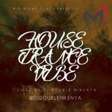 DJ DOUBLE M HOUSE TRANCE MIX MID NIGHT CLASS @DJ DOUBLE MKENYA