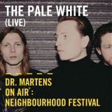 The Pale White (Live) | Dr. Martens On Air: Neighbourhood Festival