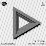 Etia Creations Club Vibez Sessions vol. 30 w. Alexander Madness