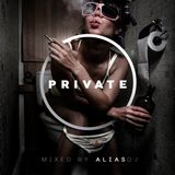 PRIVATE mixed by Alias dj