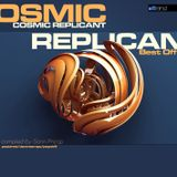 COSMIC REPLICANT - Best Off
