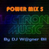 Eletrônico Power Mix 5 - By DJ W@gner Bil