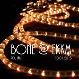 Bone @ Pidu Läbi EKKM (10.01.2015)