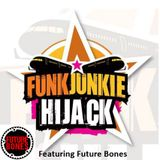 FunkJunkie Hijack Show Featuring Future Bones 24th November