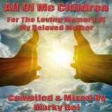 Marky Boi - All Of Me Children (For The Loving Memory Of My Beloved Mother)