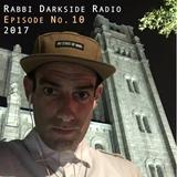 Rabbi Darkside Radio 2017: Episode 10