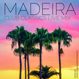 Madeira | Club Classics Live Mix
