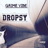 GRIME VIBE - Dj DROPSY