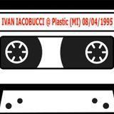 IVAN IACOBUCCI @ Plastic (MI) 08/04/1995