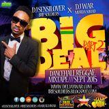 BIG DEAL pt 2 DANCEHALL REGGAE MIXTAPE - DJ SENSILOVER x DJ WAR (SEPT2015)