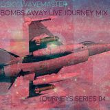 OSKY WAVEMASTER-BOMBS AWAY LIVE MIX-journeys series 004