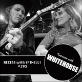 RECESS with SPINELLI #293, Whitehorse