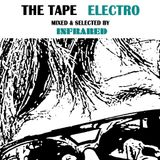The Tape - Electro (mixed by Infrared)