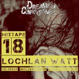 Mixtape 18: Lochlan Watt of COLOSSVS, Nuclear Summer, and Monolith Records