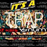 """<DJ KRIS VS NUMZ > Present : """" IT's A TRAP """" 2014  -VA-  OveR 80mins Of  TRAP & DUBSEP Tracks"""