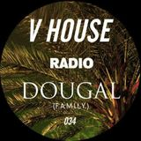 V HOUSE Radio 034   Dougal
