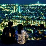 Night Sessions - I Wanna Be With You