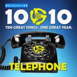 Soundwaves 10@10 #307 - Telephone