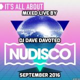 NU DISCO MIXED LIVE BY DJ DAVE DAVOTED SEPTEMBER 2016