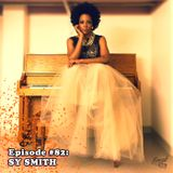 Episode #82: Sy Smith – Being an independent artist, the process of writing/recording her new album