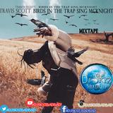 TRAVIS SCOTT BIRDS IN THE TRAP SING MCKINGHT MIXTAPE#BADBAD