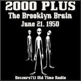 2000 Plus - The Brooklyn Brain (06-21-50)