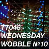 TT048 - Wednesday Wobble № 10