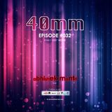 40mm Episode 032 Abhishek Mantri Ft Red Lyne
