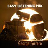 George Ferrero Easy Listening Mix