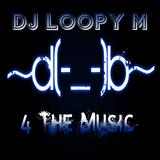 DJ Loopy M Presents : 4 The Music