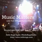 MusicMatters 15 with Teri on Indie Rage Radio