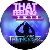 That Feeling 2k13 - Luciano Troncoso remix