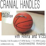 Cranial Handles #15 Brutaż Takeover w/ Rrrkrta and VTSS 11.11.2017