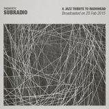Subradio 20 Feb 2015 / A Jazz Tribute to Radiohead